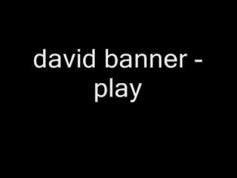david banner  play
