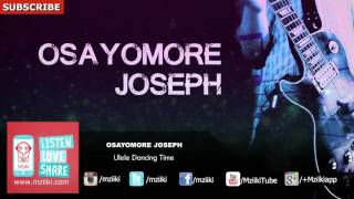 ulele dancing time osayomore joseph official audio