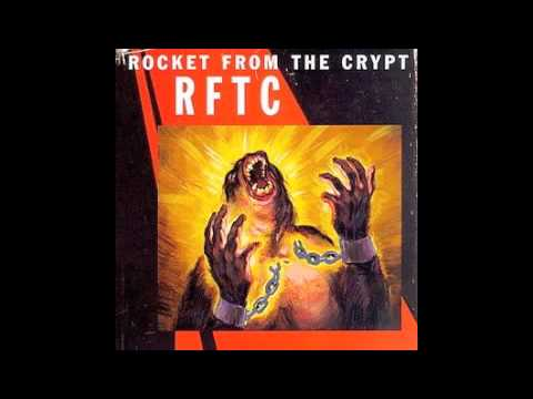 Rocket From The Crypt: I Know