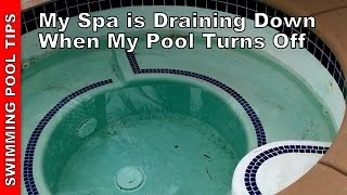 My Spa is Draining Down When Pool Turns Off