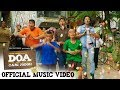 Download D.O.A (Doyok, Otoy, Ali Oncom) - Official Music Video OST #filmDOA