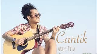 Arles Tita - Cantik (Karaoke Version)