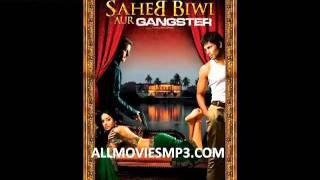 Saheb Biwi Aur Gangster (2011) MP3 @ allmoviesmp3.com