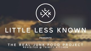 The Real Junk Food Project (Revisited @ Trinity Kitchen) | Little Less Known
