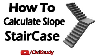How To Calculate Slope Of Staircase | How To Calculate Staircase Angle