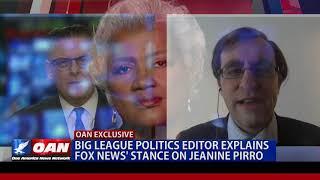 Big league politics editor explains Fox News' stance on Jeanine Pirro