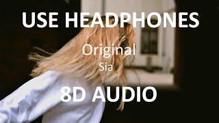 Sia - Original ( 8D Audio ) 🎧