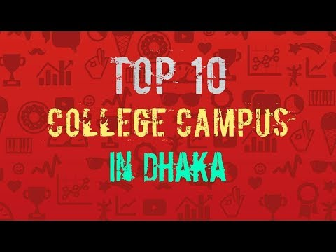 Top 10 college campus in Dhaka