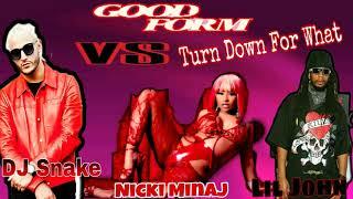 "Nicki Minaj "" DJ Snake & Lil John - Good Form x Turn Down For What (Mashup)"