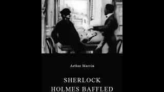 Sherlock Holmes Baffled Directed by Arthur Marvin 1900 Озадаченный Шерлок Холмс