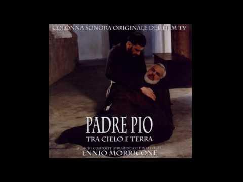 Padre Pio - Ennio Morricone