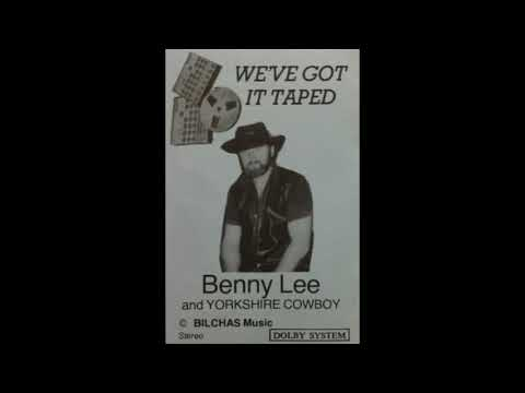 Benny Lee and Yorkshire Cowboy - We've Got It Taped [Full Album]