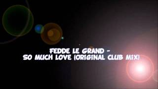 Fedde Le Grand - So Much Love (Original Club Mix)