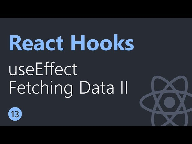 React Hooks Tutorial - 13 - Fetching data with useEffect Part 2