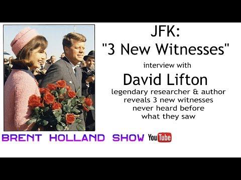 JFK 3 New Witnesses never heard before David Lifton Brent Holland Show