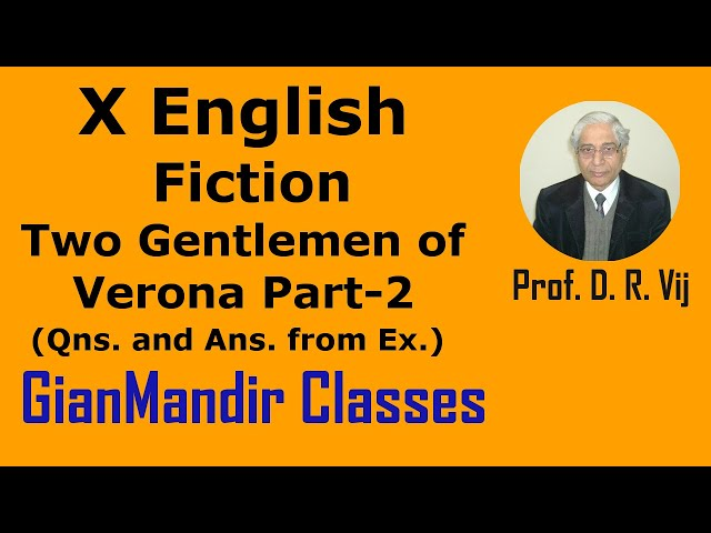 X English - Fiction - Two Gentlemen of Verona Part-2 (Questions and Answers) by Puja Ma'am