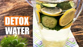 Detox Water for Weight Loss - My Secret Infused Water Recipe