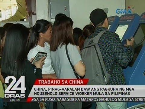 24 Oras: China, pinag-aaralan daw ang pagkuha ng mga household service worker mula sa Pilipinas