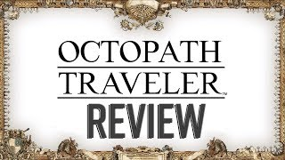 Octopath Traveler Review - That Gorgeous Grind
