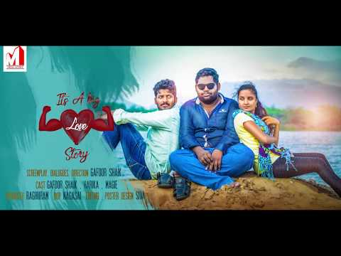 IT'S A  BIG lOVE STORY  M MEDIA WORKSS  TELUGU SHORT FILMS