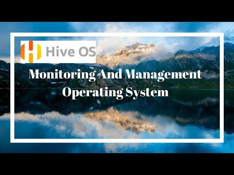 Hive OS | Monitoring and Management Platform for Mining Rigs | Crypto Mining | Mining OS
