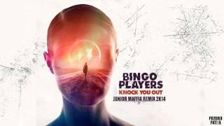 Bingo Players - Knock You Out (Junior Maffia Remix 2k14)