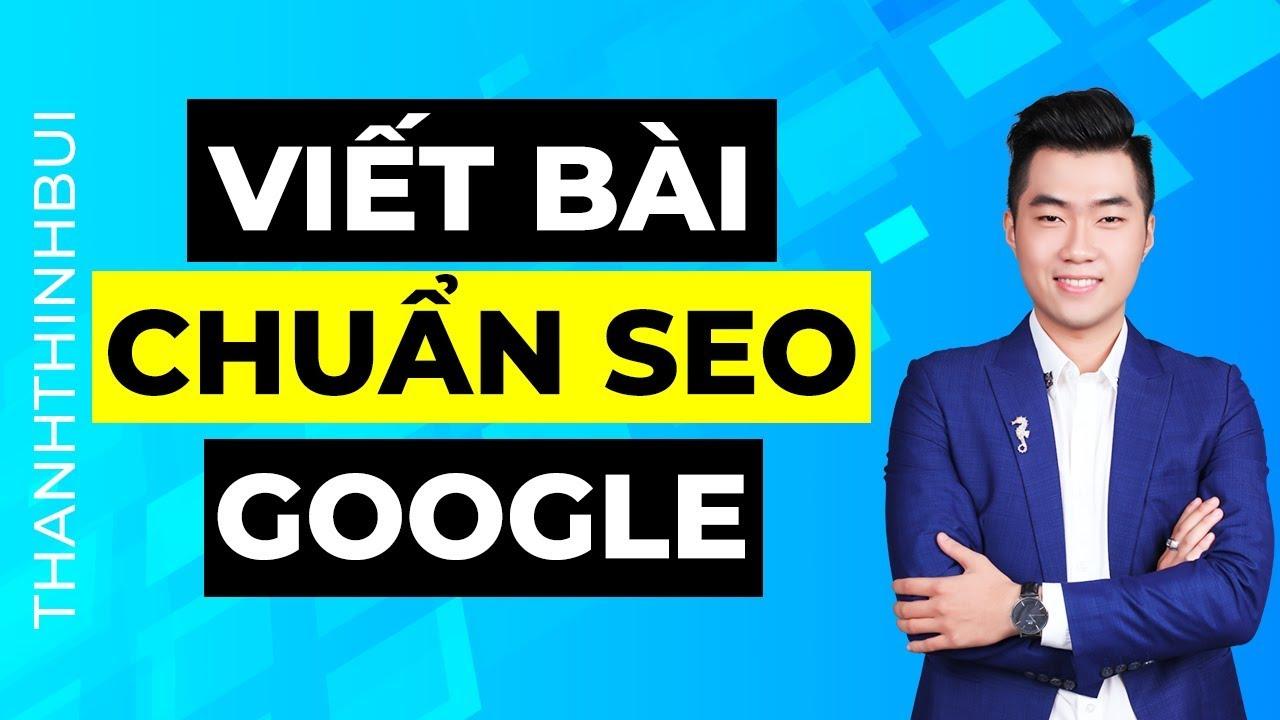 10 cách viết bài chuẩn SEO để lên top Google
