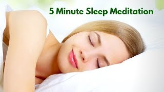 5 Minute Sleep Meditation Guided for a Deep, Restful Sleep