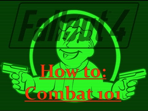 How To Fallout 4: Combat 101 - Weapons, VATS, Ammo, And Tactics