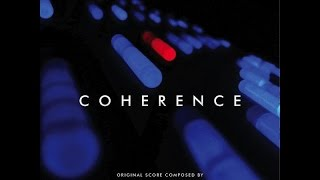 Coherence Soundtrack OST - (Depth Of Field Mix)