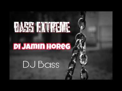Dj Bass paling extreme 2019 - Dijamin horeg sam!!