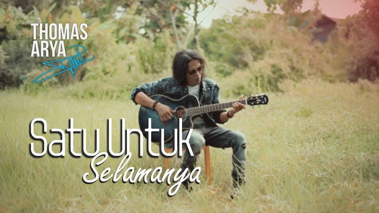 THOMAS ARYA - SATU UNTUK SELAMANYA (Official New Acoustic)