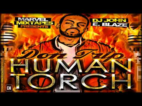 Don Trip - Human Torch [FULL MIXTAPE + DOWNLOAD LINK] [2010]