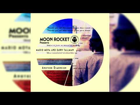 Moon Rocket Pres. Mario Moya And Dawn Tallman _ Another Dimension