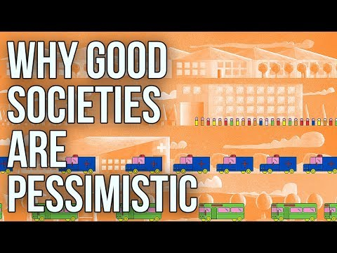 Why Good Societies Are Pessimistic