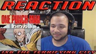 One Punch Man Season 1 Episode 6 The Terrifying City Reaction!!