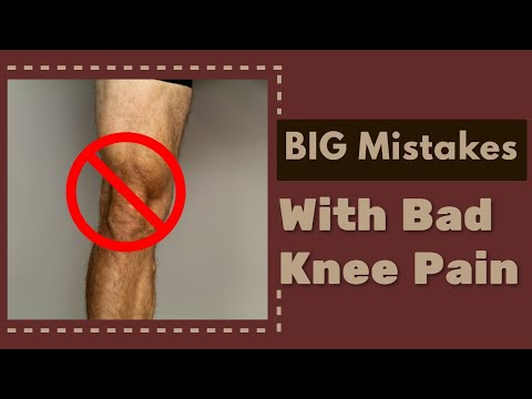 5 BIG Mistakes People with Bad Knee Pain Make