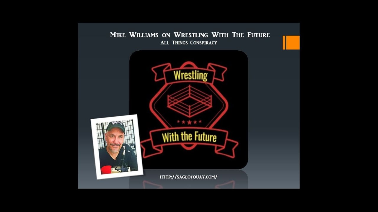 Sage of Quay™ - Mike Williams on Wrestling With The Future (June 2020)