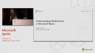 Understanding Media Flows in Microsoft Teams - BRK4016
