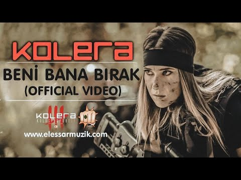 Kolera - Beni Bana Bırak (Official Video)