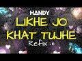 Likhe Jo Khat Tujhe (Refix) WhatsApp Status | Visual : Handy Amit | Whatsapp Status Video Download Free