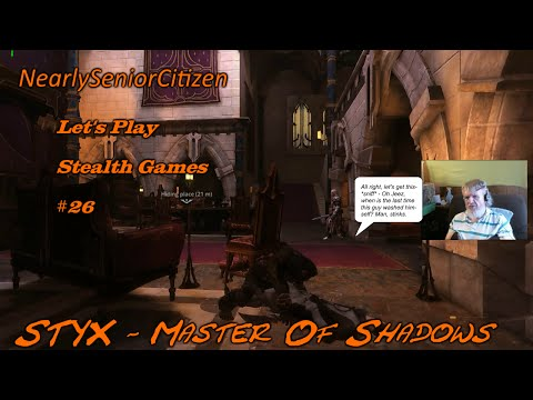 STYX - MASTER OF SHADOWS : Let's Play Stealth Games #26 |