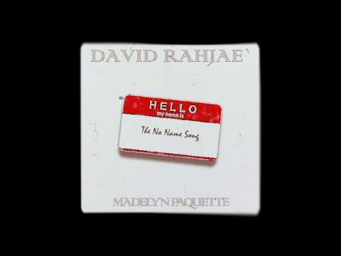 David Rahjae` - The No Name Song (Official Audio) ft. Madelyn Paquette