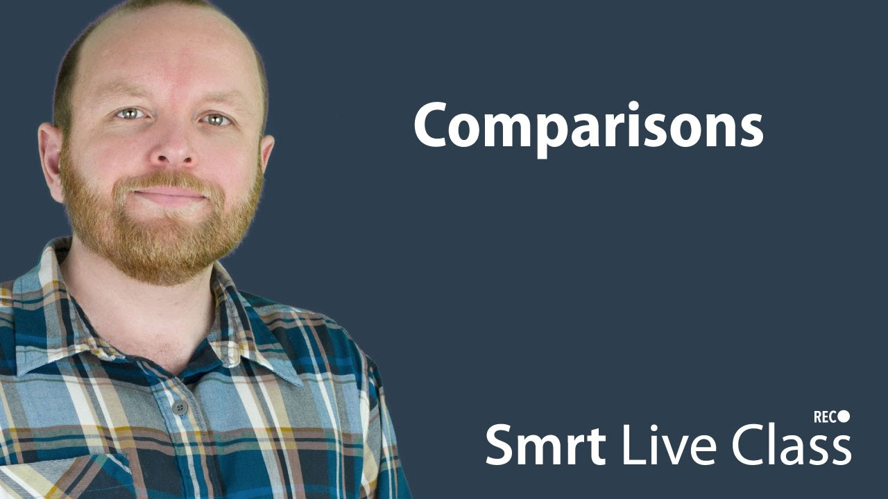 Comparisons - Smrt Live Class with Mark #5