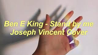Ben E King - Stand By Me (Joseph Vincent Cover) Lyrics