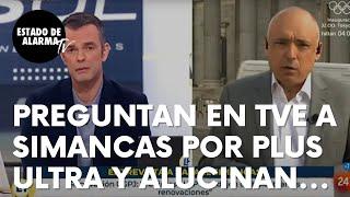 """Preguntan en TVE al socialista Simancas por 'Plus Ultra' y alucinan: """"A partir del 1 de septiembre…"""""""