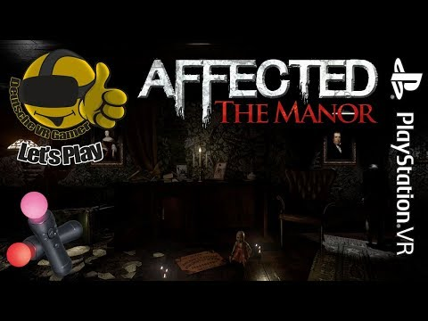 Affected: The Manor | Let's Play | Livestream | PSVR | Gbear2510
