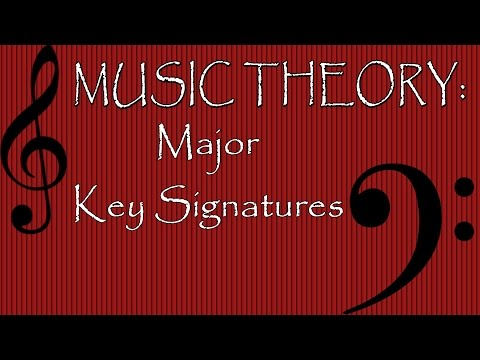 Music Theory: Major Key Signatures