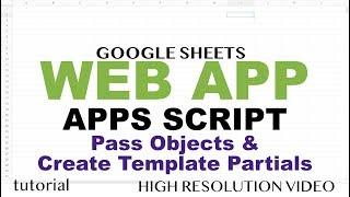 Template Partials & Passing Objects - Google Apps Script Web App Tutorial - Part 2