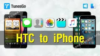 How to Transfer Contacts, Photos, Music, Videos from HTC to iPhone with TunesGo